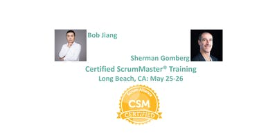 Certified ScrumMaster® Training | Long Beach | May 2019