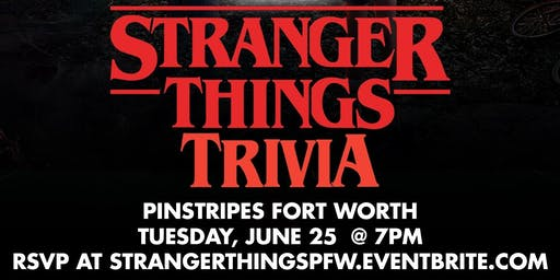 Stranger Things Trivia at Pinstripes Fort Worth