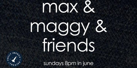 Max & Maggy & Friends tickets