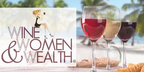 Wine, Women & Wealth (Western Branch)  tickets