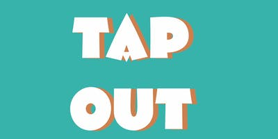 TAP OUT Festival \