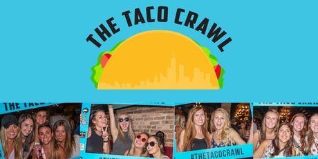 2019 Taco Crawl - Chicago's Tastiest Bar Crawl! tickets
