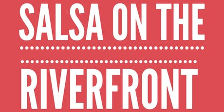 Salsa on the Riverfront tickets