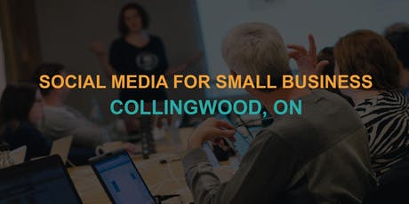 Social Media for Small Business: Collingwood Workshop tickets