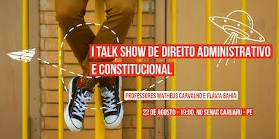 I TALK SHOW DE DIREITO ADMINISTRATIVO E CONSTITUCIONAL