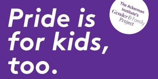 PRIDE IS FOR KIDS, TOO!