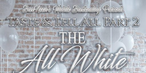 Barneen's Mobile Bartending~Taste & Tell All Part 2~All White Affair