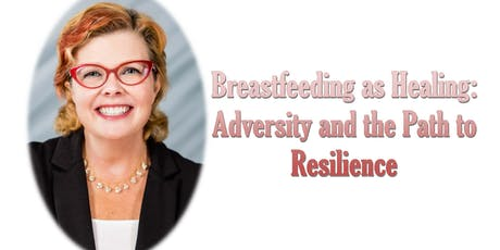 Breastfeeding as Healing: Adversity and the Path to Resilience  tickets