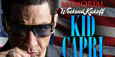 KID CAPRI MEMORIAL WEEKEND KICKOFF | FRI MAY 24 @ STATS