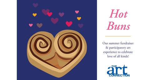 Hot Buns: Our summer fundraiser and participatory art experience to celebrate love of all kinds!