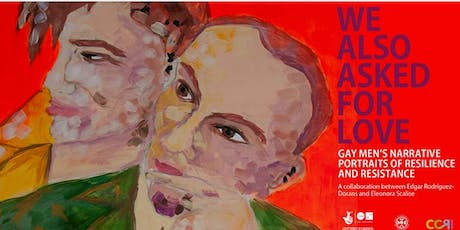 """""""We also asked for love: gay men's narrative portraits of resilience and resistance"""" tickets"""