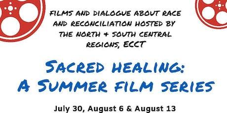 Sacred Healing: A Summer Film Series tickets