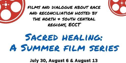 Sacred Healing: A Summer Film Series