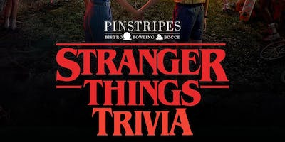 Stranger Things Trivia at Pinstripes Georgetown