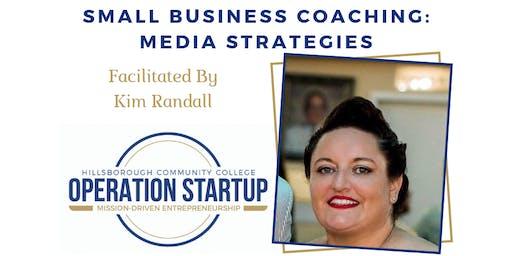 Small Business Coaching: Media Strategies