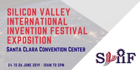 SILICON VALLEY INTERNATIONAL INVENTION FESTIVAL EXPOSITION tickets