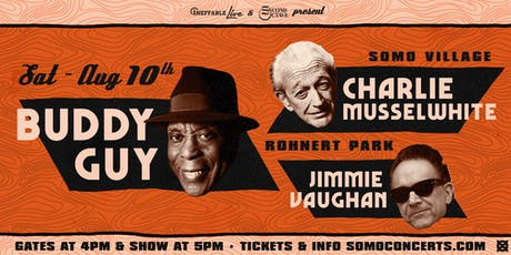 Buddy Guy, Charlie Musselwhite, Jimmie Vaughan tickets