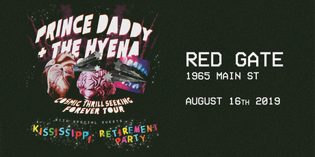 Prince Daddy & The Hyena, Kississippi, Retirement Party at Red Gate tickets