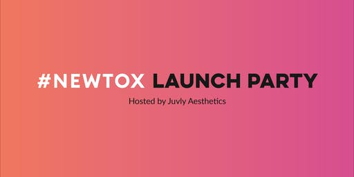 #NEWTOX Launch Party
