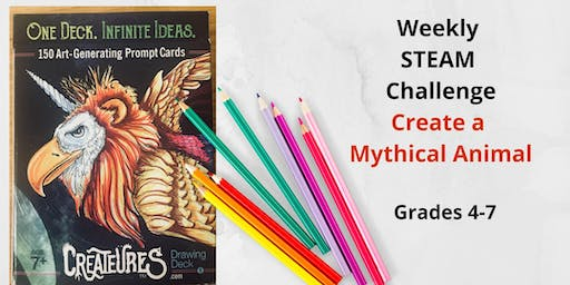 Weekly STEAM Challenge- Create a Mythical Animal