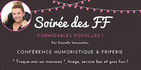 Joliette SOIRÉE DES FF Formidables Fofolles! billets