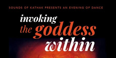 Sounds of Kathak presents Invoking the Goddess Within tickets