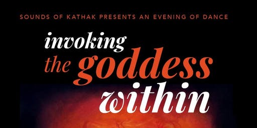 Sounds of Kathak presents Invoking the Goddess Within