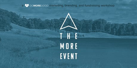 The MORE Event | Nonprofit Marketing Workshop tickets
