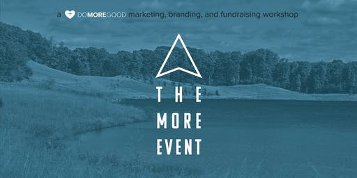The MORE Event | Nonprofit Marketing Workshop