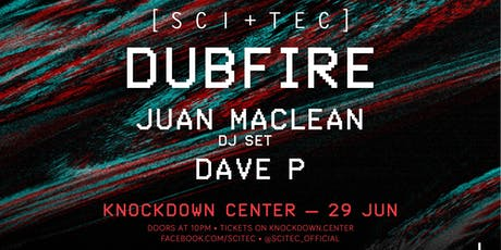 SCI+TEC: Dubfire, Juan Maclean, Dave P tickets
