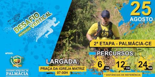 PALMACIA DESAFIO VERTICAL TRAIL RUN - 2ª Etapa Circuito Desafio Vertical
