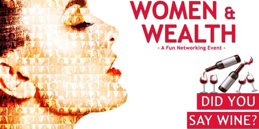 Women & Wealth | Illinois | A Fun Networking Event