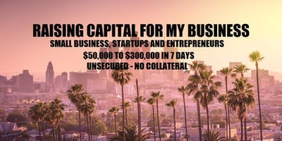 Raising Capital for My Business - Los Angeles, CA