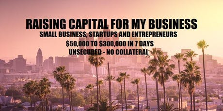 Raising Capital for My Business - Los Angeles, CA tickets