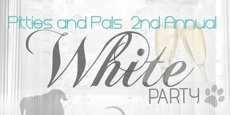 Pitties and Pals 2nd Annual White Party tickets