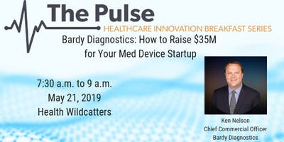 The Pulse Breakfast: How to Raise $35M for a Medical Device Startup