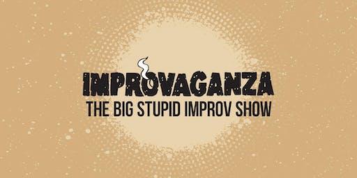 IMPROVAGANZA 2019: The Big Stupid Improv Show