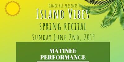 "Kids Dance 411 MATINEE Spring Recital 2019 ""Island Vibes"""