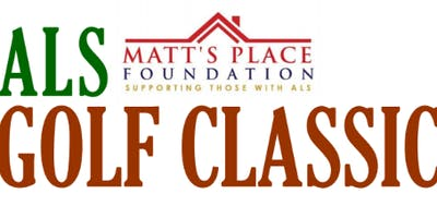 Matt's Place Foundation ALS Golf Classic