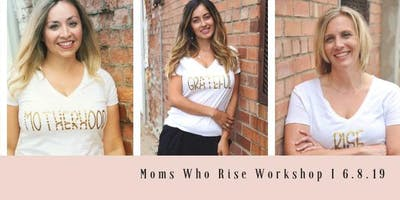 Moms Who Rise Presents: Live on Purpose
