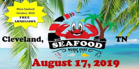 Cleveland, TN-SeaFood Music Fest-VENDORS NEEDED tickets