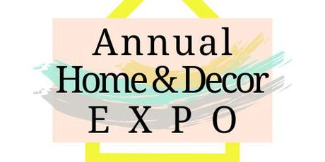 Annual Home and Decor Expo  tickets