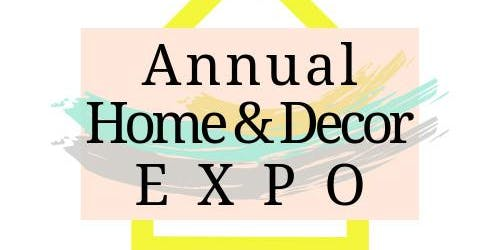 Annual Home and Decor Expo
