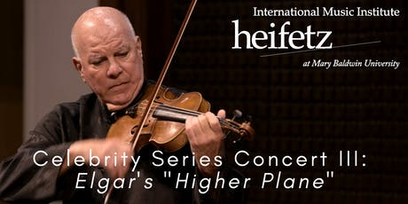 Heifetz Festival of Concerts: Celebrity Series (07/19/19) tickets