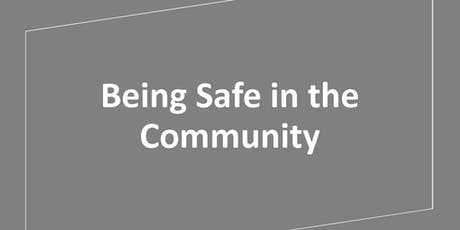 Being Safe in the Community tickets