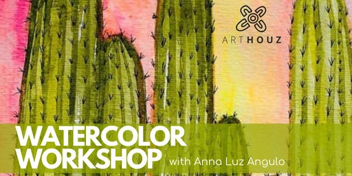 WATERCOLOR WORKSHOP with Anna Luz Angulo
