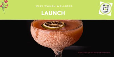 Launch: Wise Women Wellness