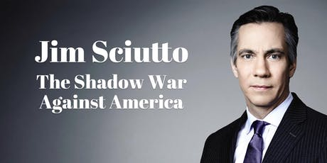 Jim Sciutto: The Shadow War Against America tickets