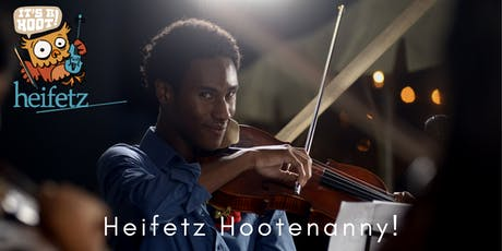Heifetz Festival of Concerts: Heifetz Hootenanny! (07/27/19) tickets