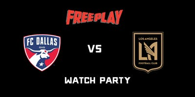 Dallas vs LAFC Watch Party at Freeplay DTLA